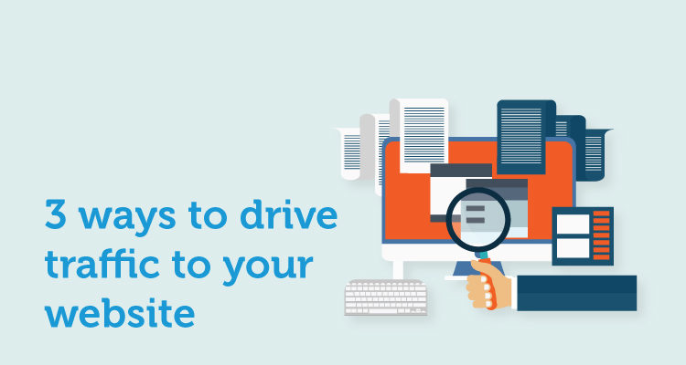 How to drive traffic to your website: 3 Data Driven methods