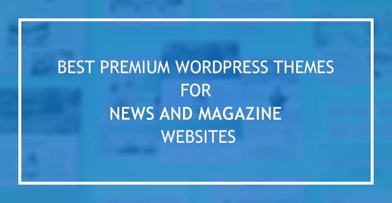 10 Best Premium WordPress News Magazine Themes to Try in 2021
