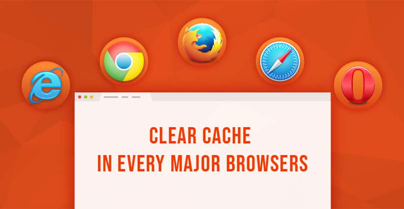 How to Clear Cache in Every Major Browser?