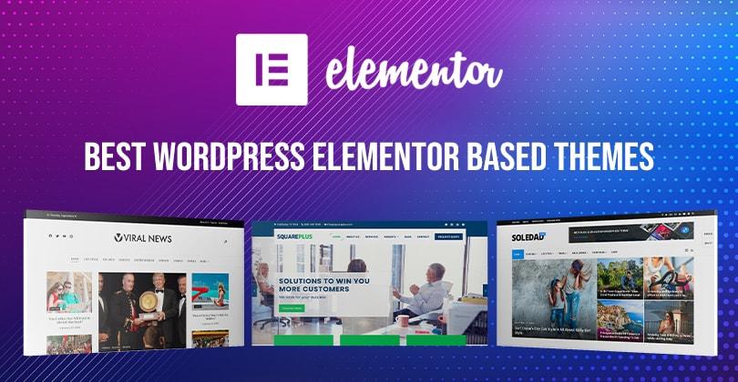 15+ Best WordPress Elementor Based Themes for 2021