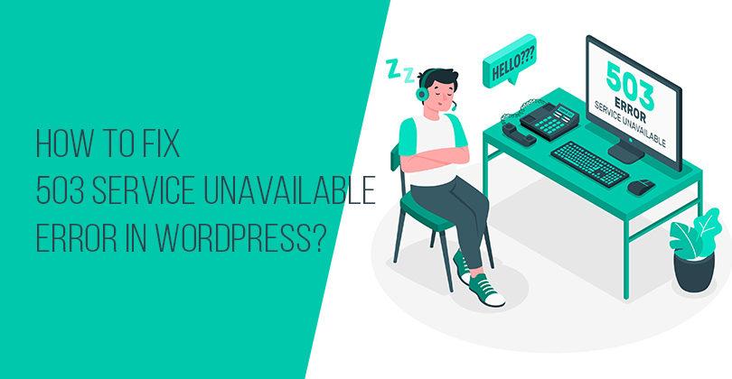 """How to Fix """"503 Service Unavailable"""" Error in WordPress?"""