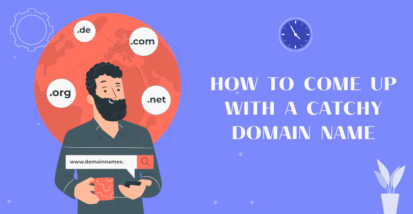 How to Come up With a Catchy Domain Name? (11 Best Tips)