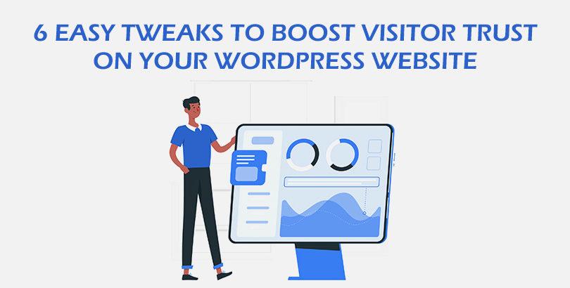 6 Easy Tweaks to Boost Visitor Trust on Your WordPress Website
