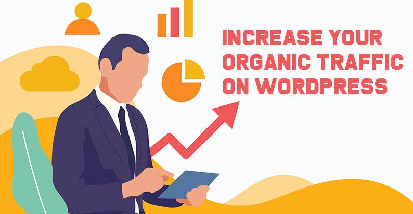 Increase Your Organic Traffic on WordPress